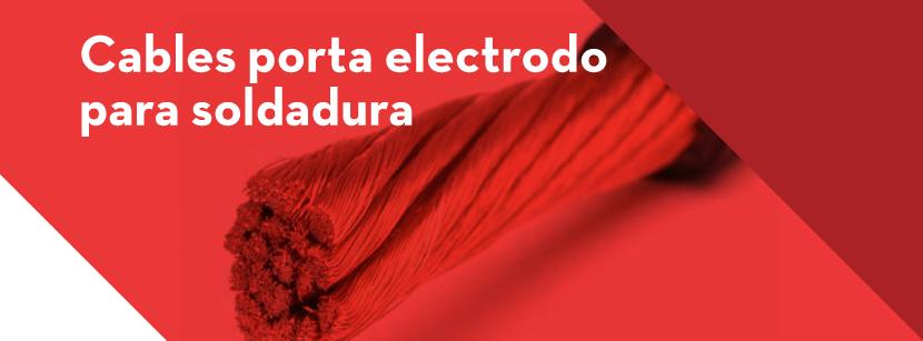 Características de un cable portaelectrodo para Soldadura
