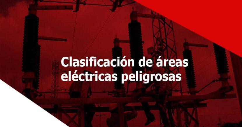 Sistemas de clasificación de áreas eléctricas peligrosas en las industrias