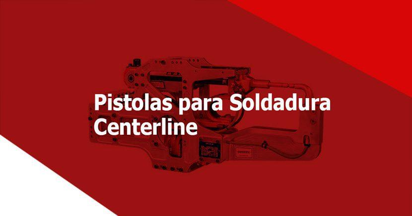 Tipos de pistolas para Soldadura por Resistencia de Centerline